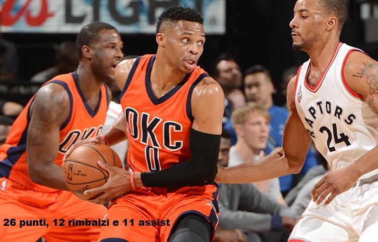 26 punti, 12 rimbalzi ed 11 assist per Westbrook contro i Raptors