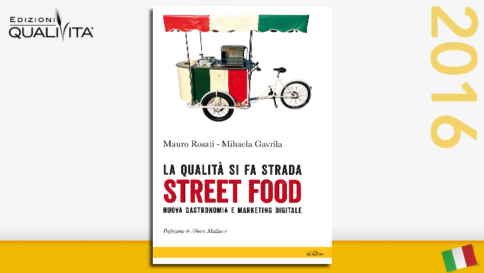STREET FOOD: La qualità si fa strada - Nuova gastronomia e marketing digitale