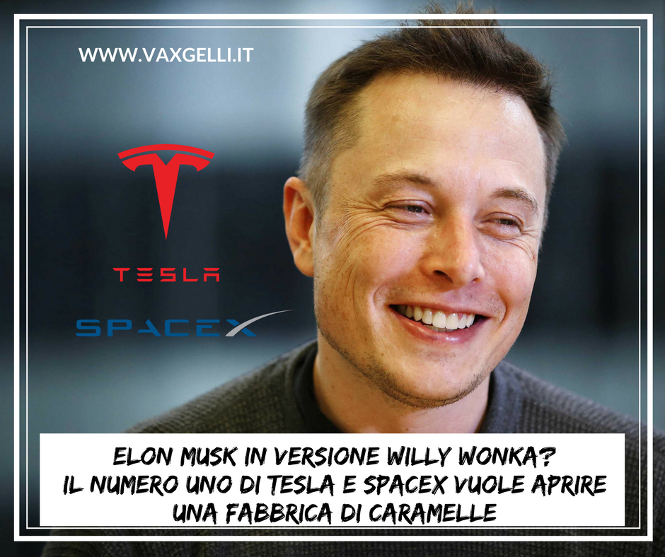 Elon Musk in versione Willy Wonka?